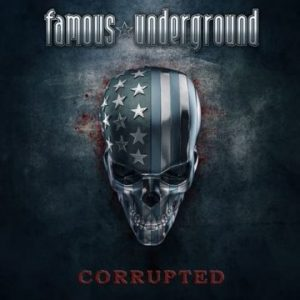 "Famous Underground release new single ""Corrupted"" for streaming"