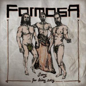 Formosa – 'Sorry For Being Sexy' (Mar. 2, 2018)