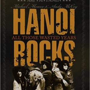 'Hanoi Rocks: All Those Wasted Years' book now available in English