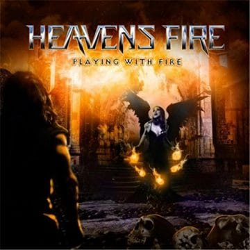 Heavens Fire Release New Album Playing With Fire Sleaze Roxx