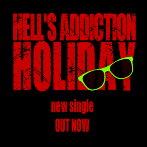 """Hell's Addiction release video for song """"Holiday"""""""