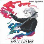 Jezzy Micheals: 'Spell Caster'