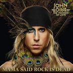 John Diva & the Rockets of Love: 'Mama Said Rock Is Dead'