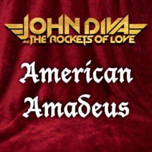 John Diva & The Rockets of Love: 'American Amadeus' (Sept. 3, 2020)