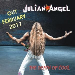 Julian Angel – 'The Death Of Cool' (February 2017)