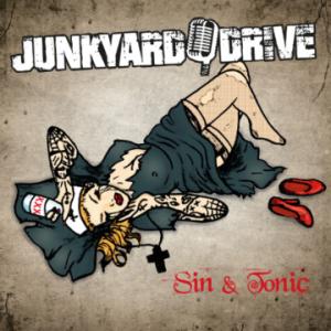 Junkyard Drive – 'Sin & Tonic' (February 17, 2017)