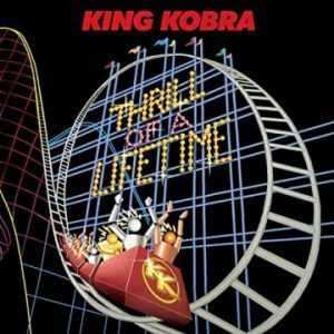 King Kobra: 'Thrill Of A Lifetime'
