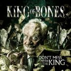 King Of Bones: 'Don't Mess With The King'