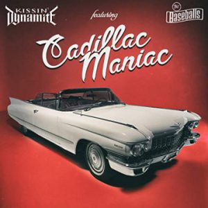 "Kissin' Dynamite (feat. The Baseballs) unveil video for single ""Cadillac Maniac"""
