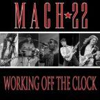 Mach22: Working Off The Clock