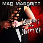 Mad Margritt: 'Love, Hate And Deception'