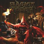 Magick Touch: 'Blades, Chains, Whips & Fire'