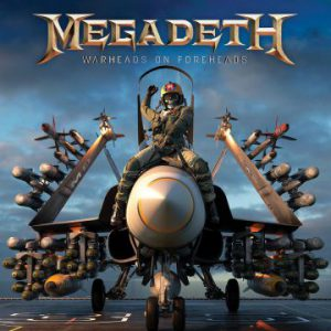 Megadeth – 'Warheads On Foreheads' (March 22, 2019)