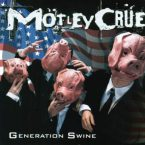 Mötley Crüe: 'Generation Swine'