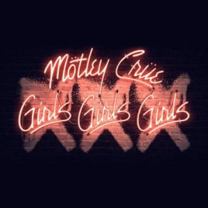 Mötley Crüe's 30th year anniversary edition of 'Girls, Girls, Girls' to include five bonus tracks