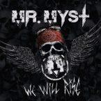 Mr. Myst: 'We Will Rise'