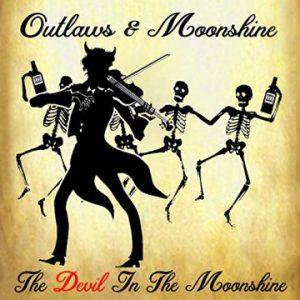 Outlaws & Moonshine – 'The Devil In The Moonshine' (November 24, 2017)