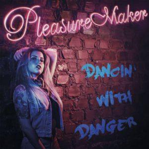Pleasure Maker – 'Dancing' With Danger' (March 23, 2018)