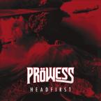 Pröwess: 'Headfirst'