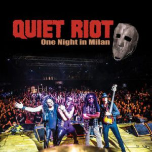 Quiet Riot – 'One Night In Milan' (January 25, 2019)