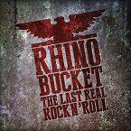 Rhino Bucket: 'The Last Real Rock N' Roll'