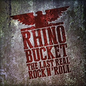 Image result for Rhino Bucket: The Last Real Rock 'n' Roll
