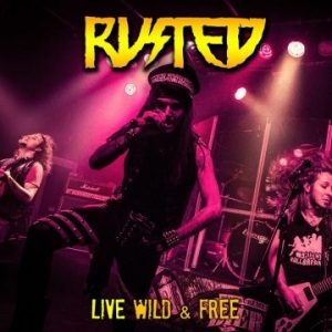 Rusted: 'Live, Wild & Free'