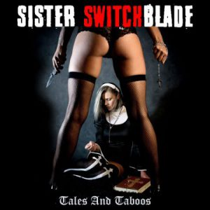 Sister Switchblade: 'Tales And Taboos'