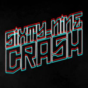 "Sixty-Nine Crash release lyric video for ""We Don't Need Heroes"" and start crowd funding for album"
