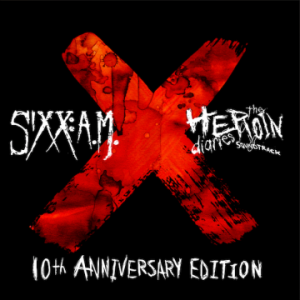 Sixx:A.M. – 'The Heroin Diaries: 10th Anniversary Edition Soundtrack' (Oct. 24, 2017)