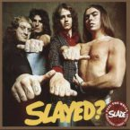 Slade: 'Slayed?'