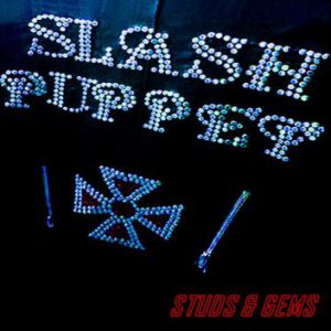 Slash Puppet – 'Studs & Gems' (TBA)