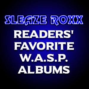 Sleaze Roxx readers' favorite WASP albums