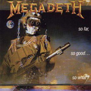 Megadeth: 'So Far, So Good… So What!'