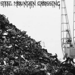 Steel Mountain Crossing – 'Steel Mountain Crossing' (Nov. 9, 2019)
