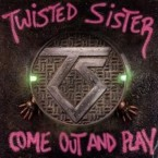 Twisted Sister: 'Come Out And Play'