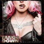 Tango Down: 'Bulletproof'