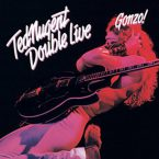 Ted Nugent: 'Double Live Gonzo'