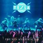 Tesla: 'Five Man Acoustical Jam'