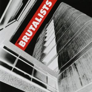 The Brutalists – 'The Brutalists' (August 31, 2018)