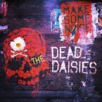 The Dead Daisies: 'Make Some Noise'