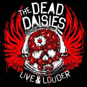 The Dead Daisies – 'Live & Louder' (May 19, 2017)