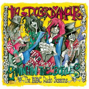 The Dogs D'Amour – 'Swingin' The Bottles: The BBC Radio Session' (August 4, 2017)