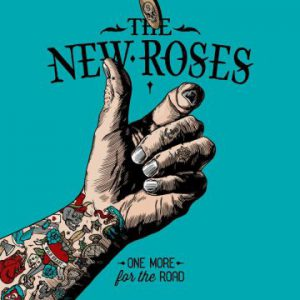 The New Roses – 'One More For The Road' (August 25, 2017)