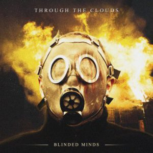 Through The Clouds – 'Blinded Minds' (September 28, 2018)