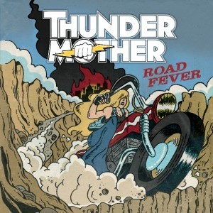 Thundermother To Release 'Road Fever' on September 4, 2015