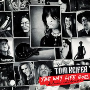 Tom Keifer – 'The Way It Goes – Deluxe Edition' (October 20, 2017)