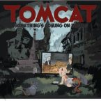 Tomcat: 'Something's Coming On Wrong'