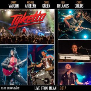 Tyketto – 'Live From Milan 2017' CD/DVD (October 13, 2017)