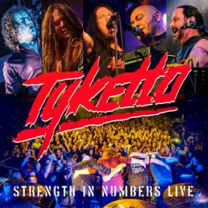 Tyketto – 'Strength In Numbers Live' (November 8, 2019)